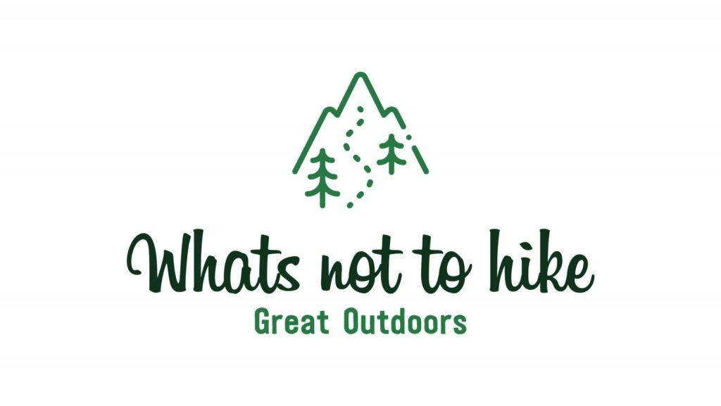 Whats Not To Hike - great outdoors